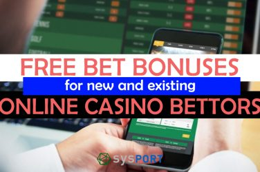 free bets bonuses for new and existing online casino bettors